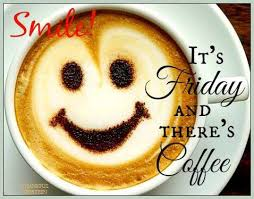smile its friday and there is coffee pictures photos and images