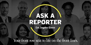 Ask a Reporter: Erika Smith and Ben Oreskes - Los Angeles Times