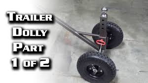 trailer dolly part 1 of 2 you