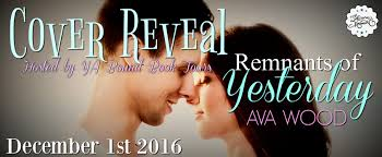 Cover Reveal} REMNANTS OF YESTERDAY by Ava Wood | A Leisure Moment