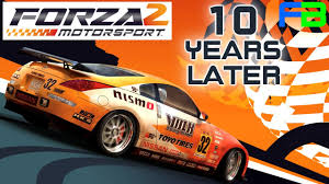 forza motorsport 2 10 years later is