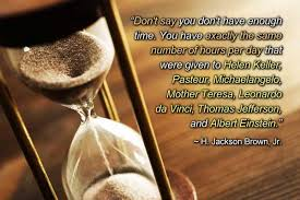limitations quotes don t say you don t have enough time you