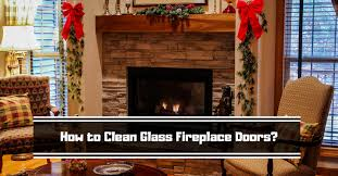 how to clean glass fireplace doors all