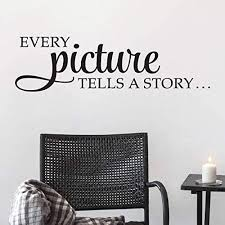 Amazon Com Cliffbennett Every Picture Tells A Story Wall Quote Decal Whimsical Vinyl Decal Entryway Home Quotes Family Quotes Photo Wall Gallery Wall Family Home Kitchen