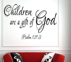 Psalm 127 3 Scripture Bible Verse Wall Decal Nuovocreations