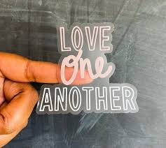 Love One Another Sticker Clear Sticker Vsco Sticker Vinyl Etsy In 2020 Clear Stickers Clear Vinyl Stickers First Love