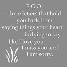 put your ego aside pride quotes like i love you today quotes