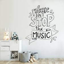 Please Don T Stop The Music Quotes Phrase Vinyl Decal Wall Sticker Creativity Mural Home Livingroom Fine Art Decor Poster Ll234 Wall Stickers Aliexpress