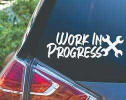 Work In Progress Import Car Domestic Truck Van Life Vinyl Decal Sticker Ebay