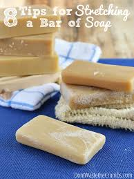 8 simple tips for stretching a bar of soap