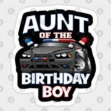 Aunt Of The Birthday Boy Policeman Officer Party Graphic Nephew Sticker Teepublic Au