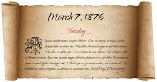 Image result for March 7, 1876,