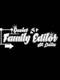 quotes family editor home facebook
