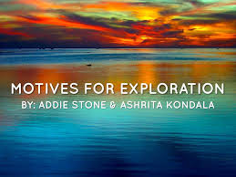 Motives For Exploration by Addie Stone