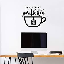 Amazon Com Vinyl Wall Art Decal Have A Cup Of Positivitea 22 X 26 Modern Cute Inspirational Quote Sticker For Home Dining Room Restaurant Office Kitchen Coffee Shop Store Decor Kitchen