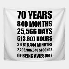 70th birthday or 70 year anniversary