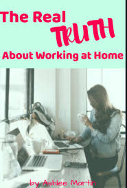 The Real Truths About Working at Home eBook by Ashlee Martin ...