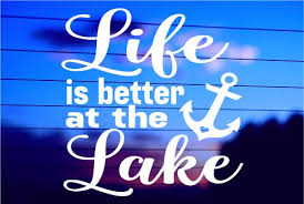 Life Is Better At The Lake Vinyl Car Decal Sticker