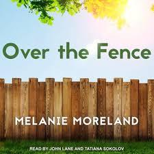 Over The Fence Audiobook By Melanie Moreland 9781515982104 Rakuten Kobo United States