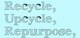 Recycling, Reusing, Repurposing, What's the Difference? - Paul's ...