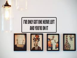 I Ve Only Got One Nerve Left And You Re On It Car Or Wall Decal Fusion Decals