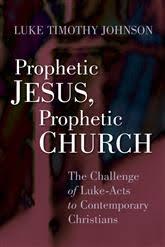 Luke Johnson: Prophetic Jesus, Prophetic Church : The Pneuma Review