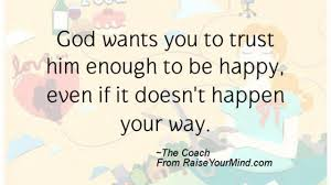 happiness quotes god wants you to trust him enough to be happy