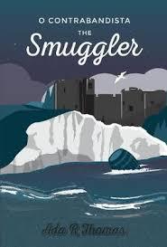O Contrabandista' The Smuggler by Ada Thomas | Waterstones