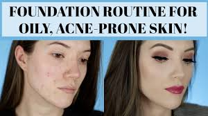 makeup routine for oily acne skin