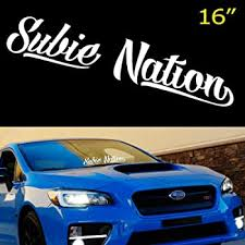 Amazon Com Ijdmtoy 16 By 3 Inches White Subie Nation Banner Vinyl Decal Sticker Compatible With Subaru Wrx Sti Brz Impreza Legacy Etc Front Or Rear Windshield Automotive