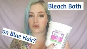 bleach bath on blue hair you