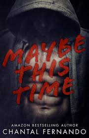 Maybe This Time (Maybe, #1) by Chantal Fernando