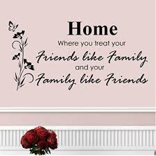 Home Where You Treat Your Family Like Friends Wall Decal Decal The Walls