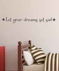 Wall Quotes By Belvedere Designs Black Let Your Dreams Set Sail Wall Decal Best Price And Reviews Zulily