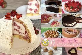 Dolci per la festa della mamma: 10 ricette semplici e d'effetto ...