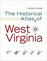 Historical Atlas of West Virginia (West Virginia and Appalachia):  Amazon.co.uk: Frank S. Riddel: 9781933202273: Books
