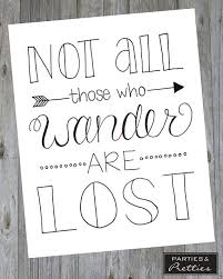 not all those who wander are lost black white wanderlust