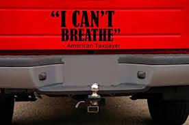 Amazon Com Classy Vinyl Creations I Can T Breathe American Taxpayer Car Truck Automotive Window Black Or White Decal Bumper Sticker 3 6 H X 6 2 W Home Kitchen