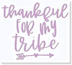 Amazon Com Wall Decor Plus More Car Window Decals Thankful For My Tribe Vinyl Letters Sticker Mom Quote 7 5x6 5 Inch Glossy Lilac Home Kitchen