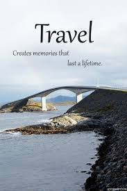 travel quote travel creates memories that last a lifetime best