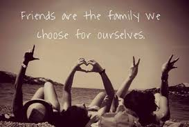 friends are the family we choose for ourselves friends like