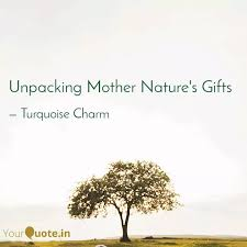 unpacking mother nature s quotes writings by shreya