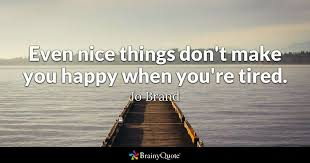 jo brand even nice things don t make you happy when