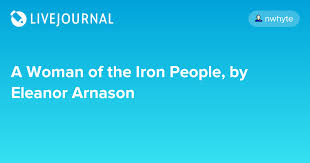 A Woman of the Iron People, by Eleanor Arnason: nwhyte ...