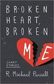 Broken Heart, Broken Me: Purcell, Mr. R. Michael, Thomas, Ms. Ada ...
