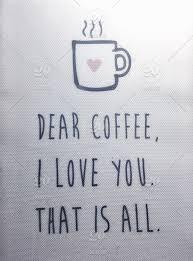 quote coffee shop coffee love affair art quotables stock photo