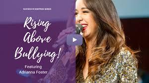 Adriana Foster: Rising Above Bullying. - Speak Q Network