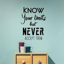 Vinyl Wall Art Decal Know Your Limits But Never Accept Them 30 X Imprinted Designs