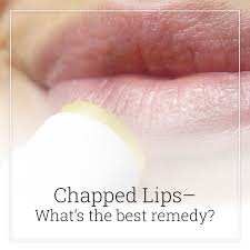 chapped lips what s the best remedy