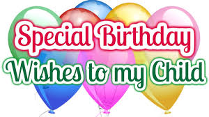 special birthday wishes to my child birthday messages for kids